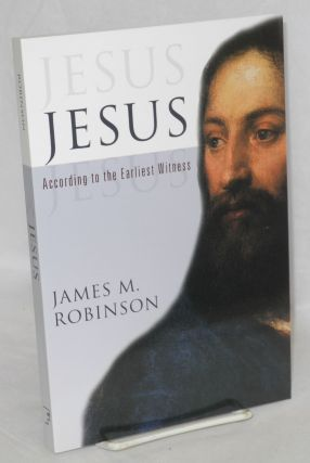 Jesus according to the earliest witness. James M. Robinson