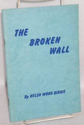 The Broken Wall. Helen Wood Birnie