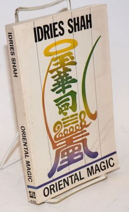 Oriental Magic foreword by Dr. Louis Marin. Sayed Idries Shah