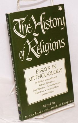 The History of Religions, essays in methodology. With a preface by Jerald C. Brauer. Mircea...