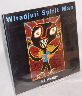 Wiradjuri Spirit Man with an introduction by Brenda L Croft and an essay by Judith Ryan. H. J. Wedge.