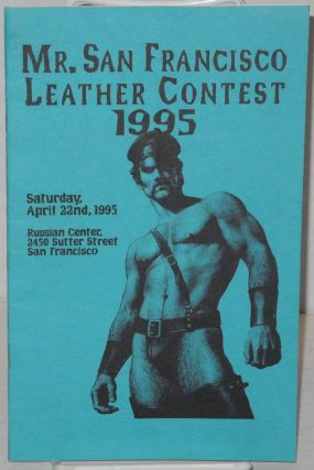 Mr. San Francisco Leather Contest 1995 [program] Saturday, April 22nd, 1995, Russian Center, SF