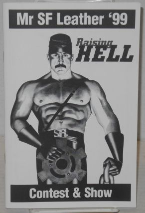 Mr. San Francisco Leather '99 Contest and Show: Raising Hell [program] [cover title Mr SF Leather...