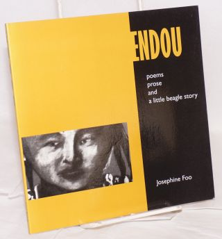 Endou; poems, prose and a little beagle story. Josephine Foo.