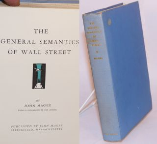 The General Semantics of Wall Street with illustrations by the author. John Magee