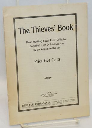 The Thieves' Book. Most startling facts ever collected compiled from official sources by the...