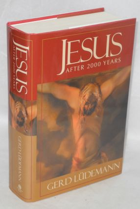 Jesus After Two Thousand Years [titlepage; dj reads '2000'] what he really said and did. With...