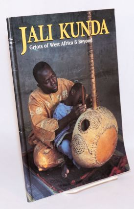 Jali Kunda: Griots of West Africa and Beyond. Matthew Kopka, Iris Brooks