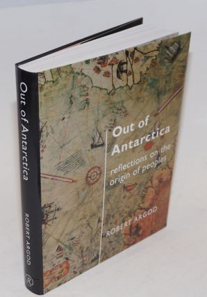 Out of Antarctica, reflections on the origin of peoples. Robert Argod