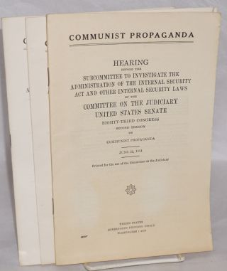 Communist propaganda: Hearing before the Subcommittee to Investigate the Administration of the...