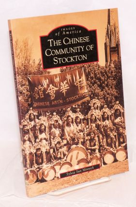 The Chinese Community of Stockton. Sylvia Sun Minnick.