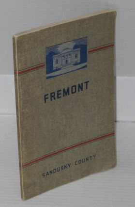Fremont and Sandusky County. Workers of the Writers' Program of the Work Projects Administration...