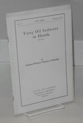 Tung oil industry in Florida (revised). Federal Writers' Project of the Work Projects...