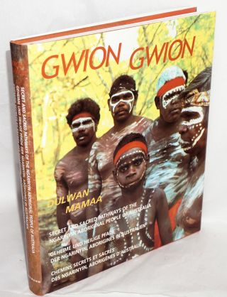 Gwion Gwion, Dulwan Mamaa. Ngarjno, Ungudman, Banggal, Nyawarra [content authors] Secret and...