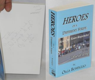 Heroes of a different stripe: how one town responded to the war in Iraq. Olga Bonfiglio