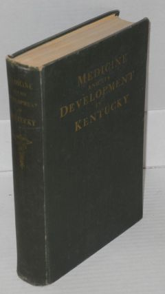 Medicine and its development in Kentucky. Compiled and, the Medical Historical Research Project...