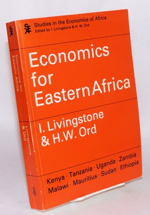 Economics for Eastern Africa. Ian Livingstone, H W. Ord