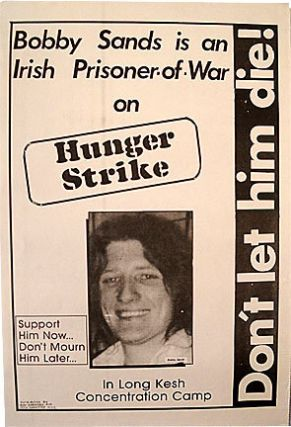 Don't let him die! Bobby Sands is an Irish prisoner of war on hunger strike in Long Kesh concentration camp. Support him now… Don't mourn him later… [poster]