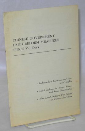 Chinese government land reform measures since V-J day: Independent farming and tenants' rights;...