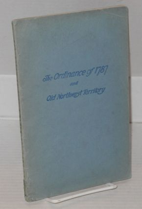 History of the ordinance of 1787 and the old Northwest Territory (a supplemental text for school...