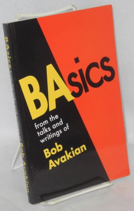 BAsics from the talks and writings of Bob Avakian. Bob Avakian
