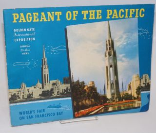 Pageant of the Pacific; Golden Gate International Exposition, official de luxe views. World's...