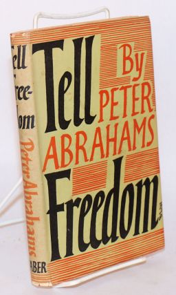 Tell Freedom. Peter Abrahams