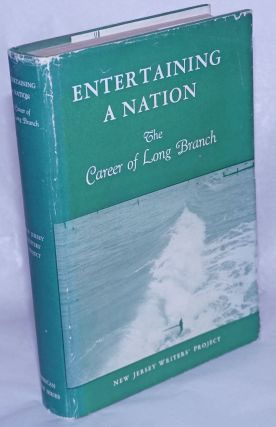 Entertaining a nation: the career of Long Branch. Written and, Work Projects Administration the...