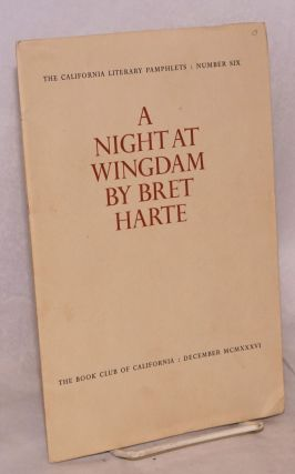 A Night at Wingdam by Bret Harte together with a letter from the author to Dr. J. L. Ver Mehr....