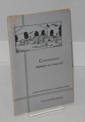Cincinnati: highlights of a long life. Compiled and, Earle Sargeant