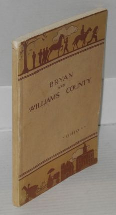 Bryan and Williams County. the Workers of the Writers' Program of the Work Projects...