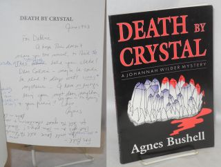 Death by Crystal a Johannah Wilder mystery [inscribed & signed]. Agnes Bushell
