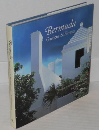 Bermuda: Gardens & Houses. Sylvia Shorto, text, Ian Macdonald-Smith