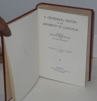 A centennial history of the University of Louisville