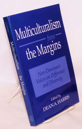 Multiculturalism from the Margins; Non-Dominant Voices on Difference and Diversity, prepared...