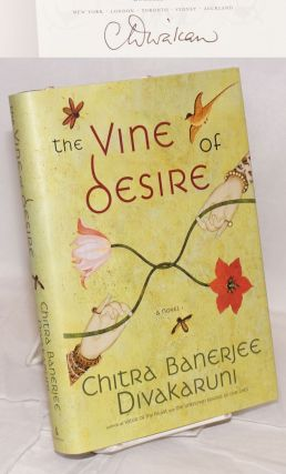 The vine of desire: a novel. Chitra Banerjee Divakaruni
