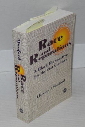 Race and Reparations; A Black Perspective for the 21st Century. Clarence J. Munford