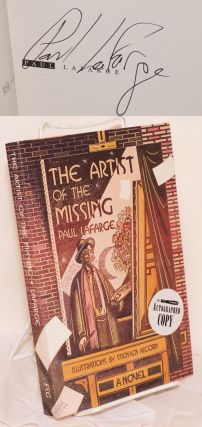 The artist of the missing a novel. Paul La Farge, Stephen Alcorn