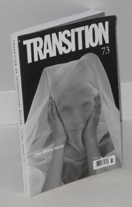 Transition; The White Issue. An international review, issue 73, v 7 n 1. Wole Soyinka, Kwame...