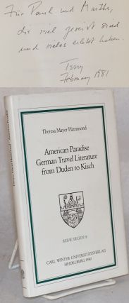 American Paradise German Travel Literature from Duden to Kisch. Theresa Mayer Hammond