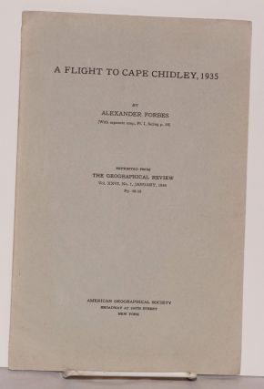 A Flight to Cape Chidley, 1935 [With separate map, Pl. I, facing p.56] reprinted from The...