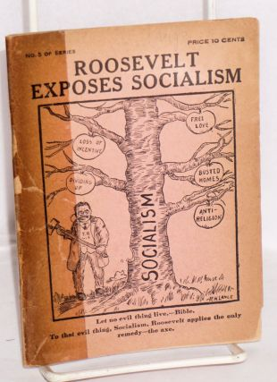Roosevelt exposes socialism. W. F. Ries