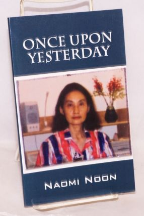 Once upon a yesterday. Naomi Noon