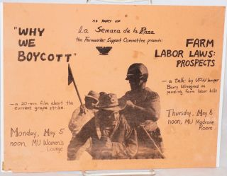 As part of La Semana de la Raza the Farmworker Support Committee presents: Why we boycott; a 20...