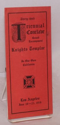 Twenty-third Triennial Conclave, Grand Encampment, Knights Templar in our own California. Los Angeles, June 18-23, 1916. Knights Templar Golden Gate Commandery no. 16.