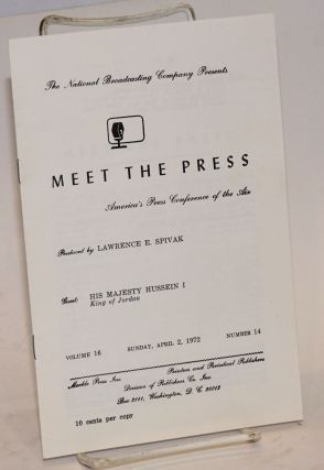 The National Broadcasting Company presents Meet the Press, America's press conference of the air....