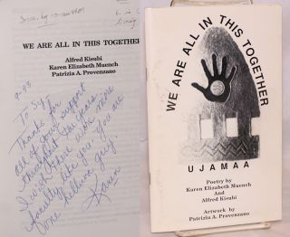 We Are All in This Together, poetry & art [inscribed & signed]. Karen Elizabeth Muench, Alfred...