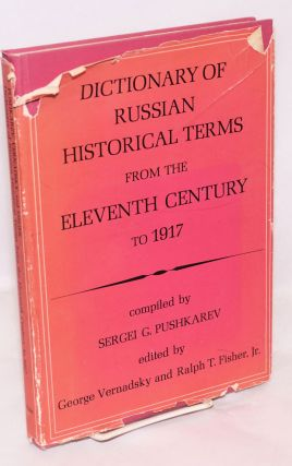 Dictionary of Russian Historical Terms from the Eleventh Century to 1917 Edited by George...