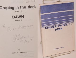 Groping in the dark vol. II: dawn. Bandana Shrestha