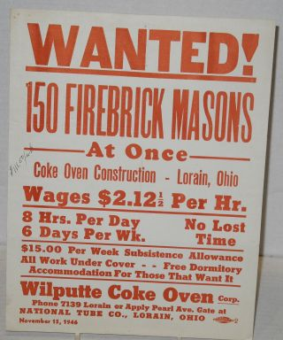 Wanted! 150 firebrick masons, at once [handbill / small poster